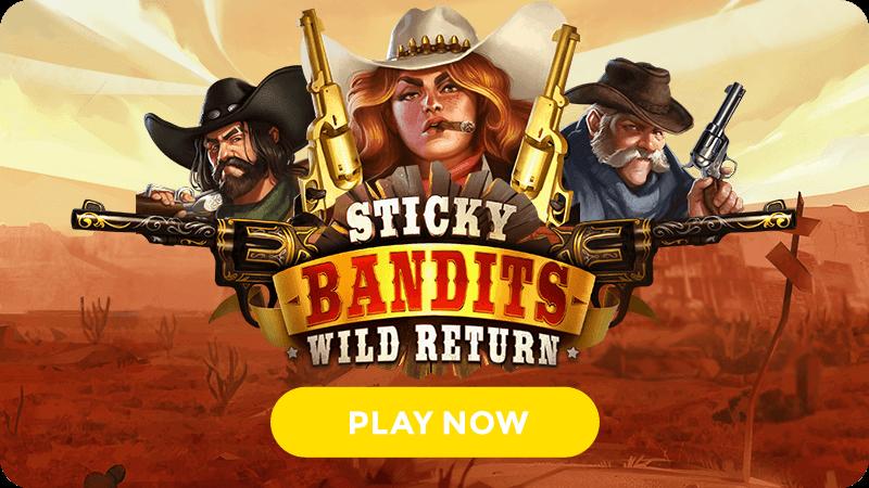 sticky bandits wild return slot signup