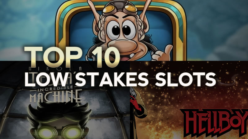 Top 10 Slots for low stakes
