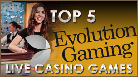 Top 5 Evolution Live Casino Games