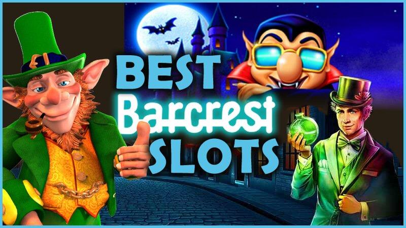 best barcrest slot games