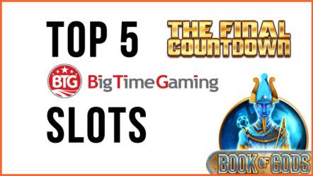Top 5 Big Time Gaming Slots
