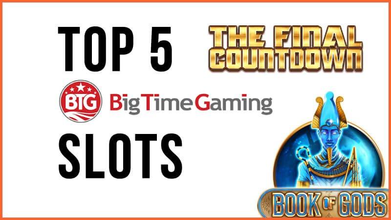 Top 5 Big Time Gaming Slots